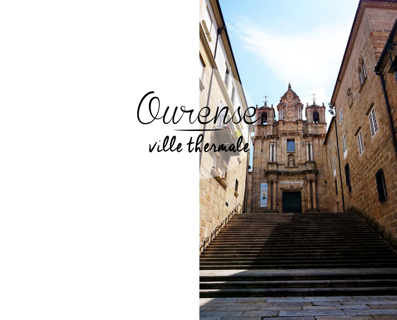 Sur les routes de Galice - Ourense