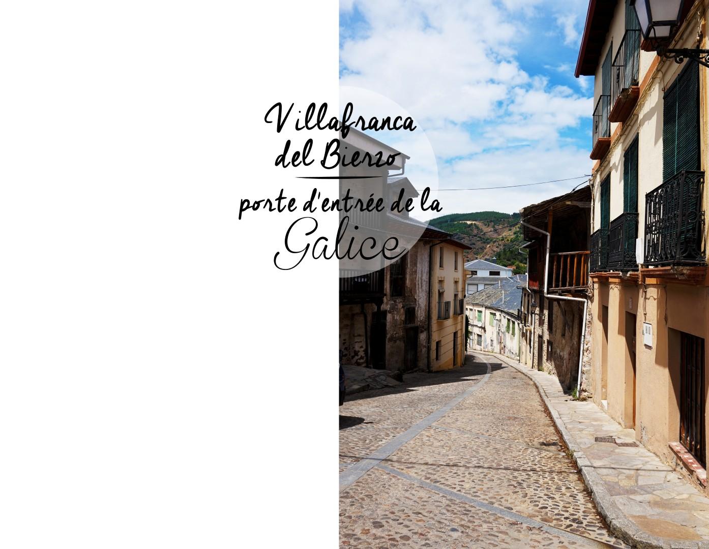 Sur les routes de Galice - Villafranca del Bierzo