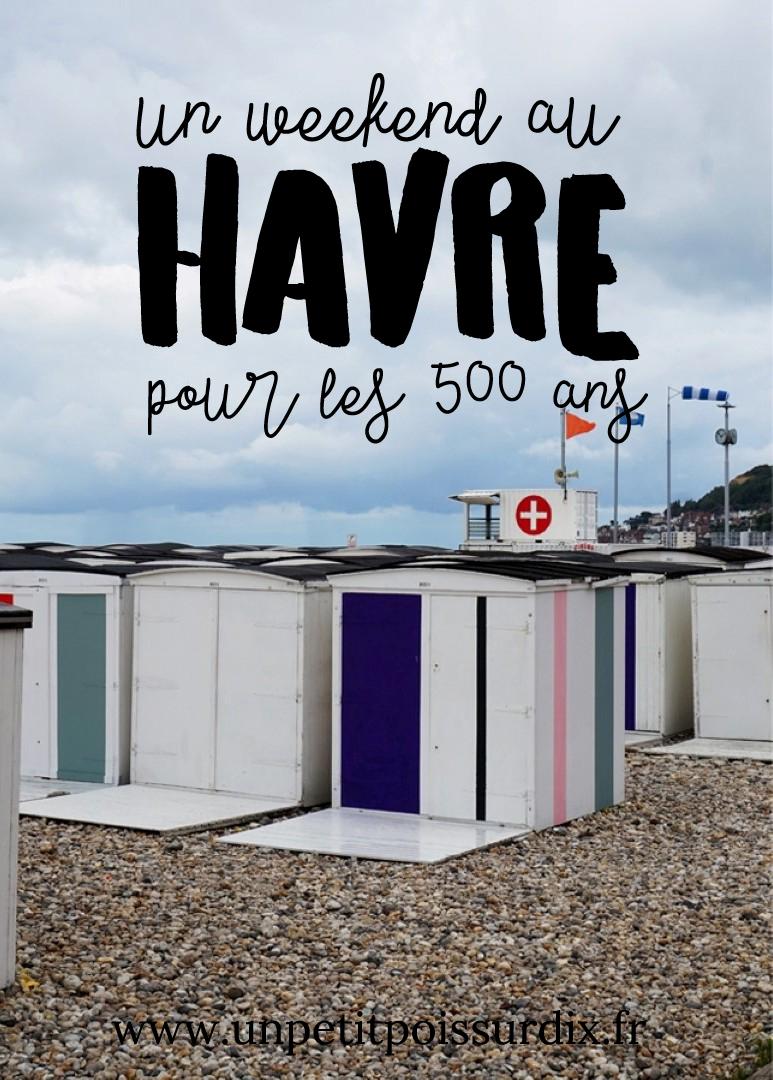 Un weekend au Havre à l'occasion des 500 ans - Le Havre City Guide