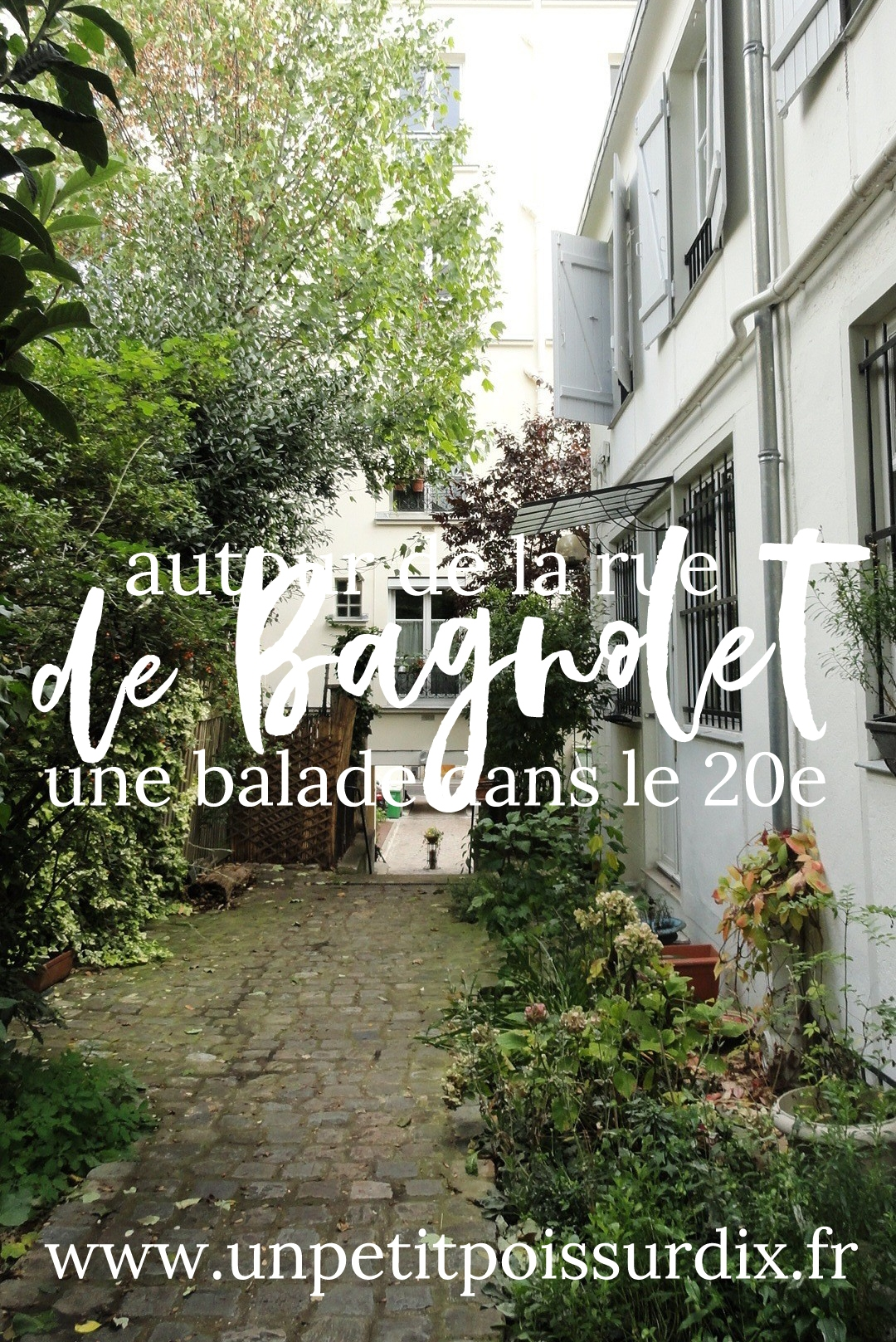 Une balade dans le 20e - Autour de la rue de Bagnolet
