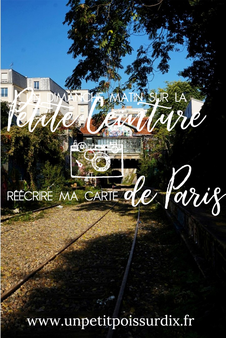 Balade le long de la Petite Ceinture du 20e - Réécrire ma carte de Paris