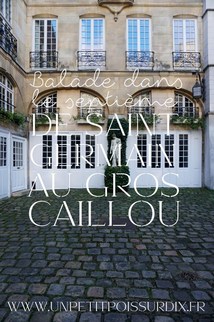 Balade dans le 7e arrondissement de Paris | de Saint Germain des Près au quartier du Gros Caillou